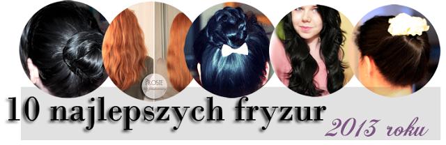 10 najlepszych fryzur 2013 roku!
